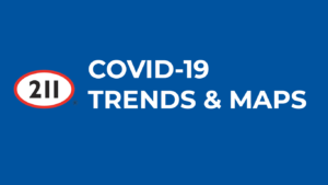 211 COVID-19 TRENDS & MAPS